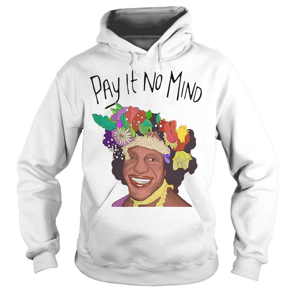 Pay It No Mind Hoodie