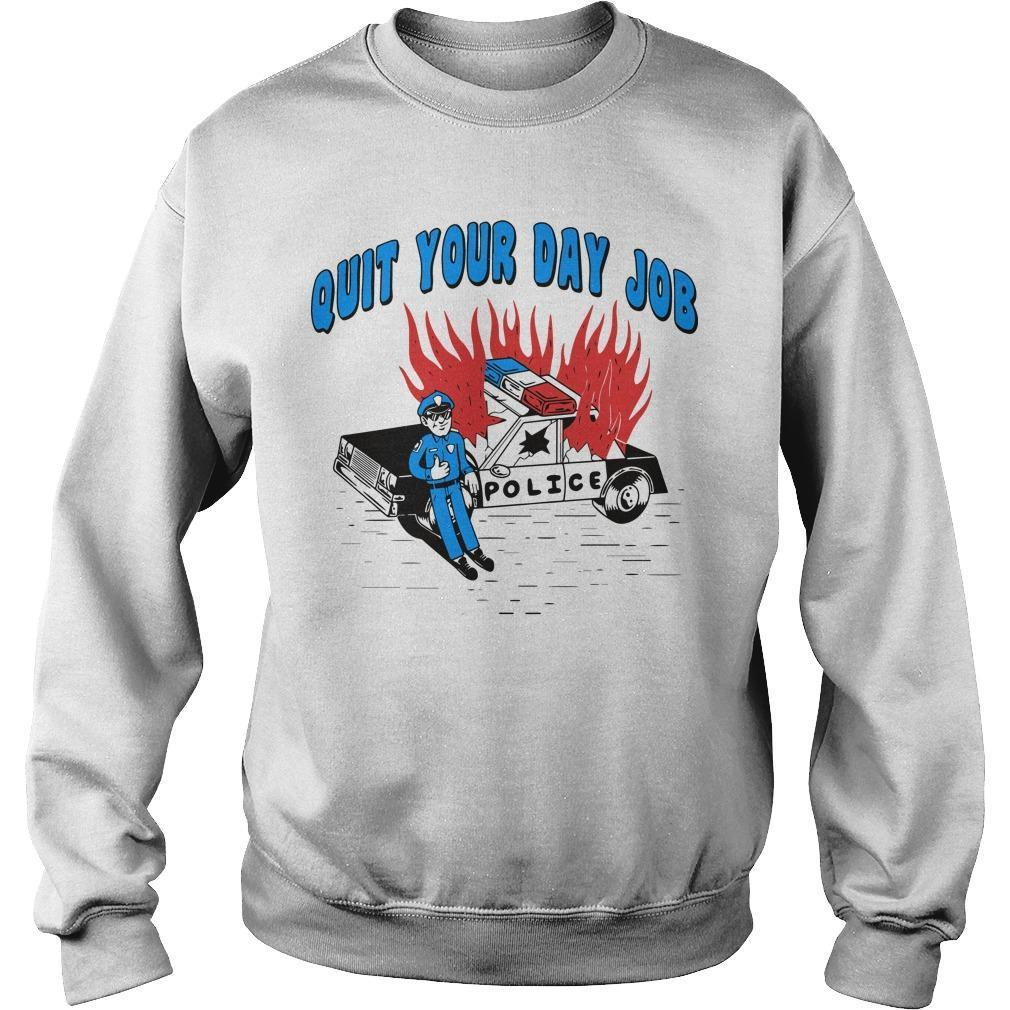Police Quit Your Day Job Sweater