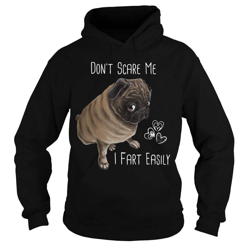 Pug Don't Scare Me I Fart Easily Hoodie