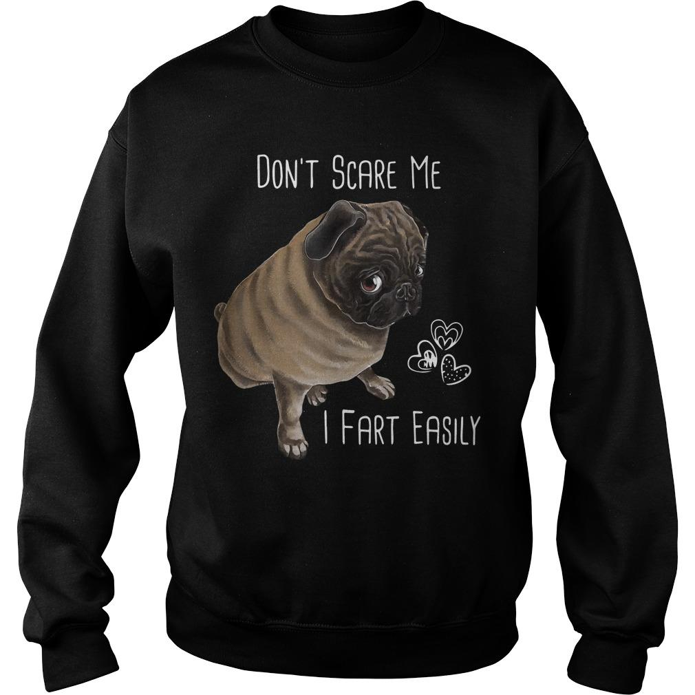 Pug Don't Scare Me I Fart Easily Sweater