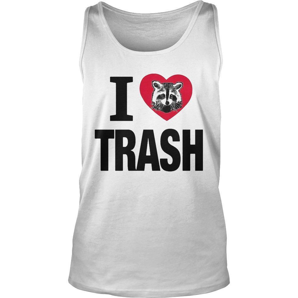 Raccoon I Love Trash Tank Top