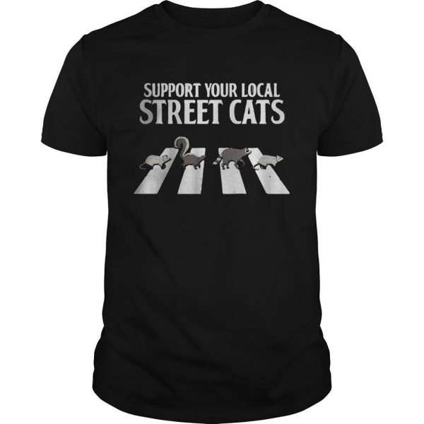 Racoon Skunk Opossum Support Your Local Street Cats Shirt