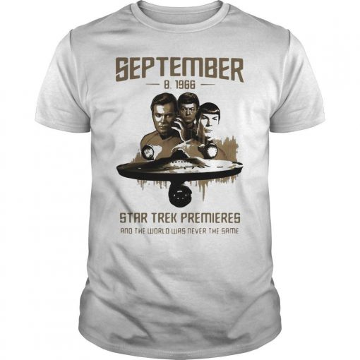 September 8 1966 Star Trek Premieres And The World Was Never The Same Shirt
