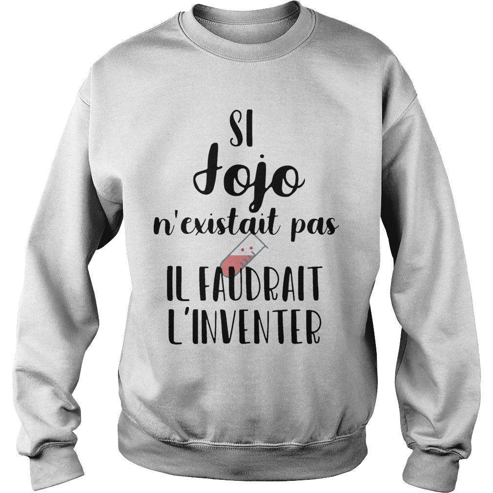 Si Jojo N'existait Pas Il Faudrait L'inventer Sweater
