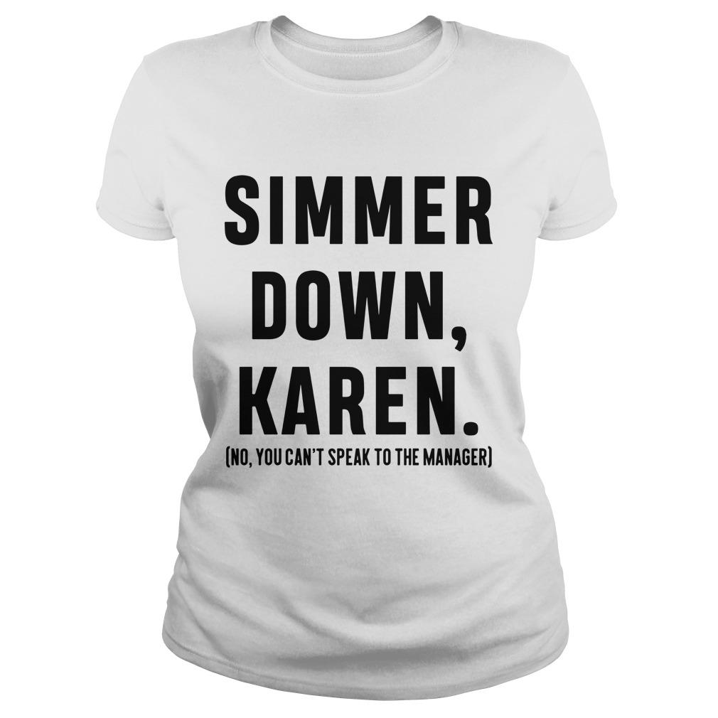 Simmer Down Karen No You Can't Speak To The Manager Longsleeve