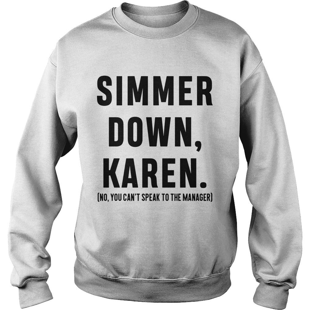 Simmer Down Karen No You Can't Speak To The Manager Sweater