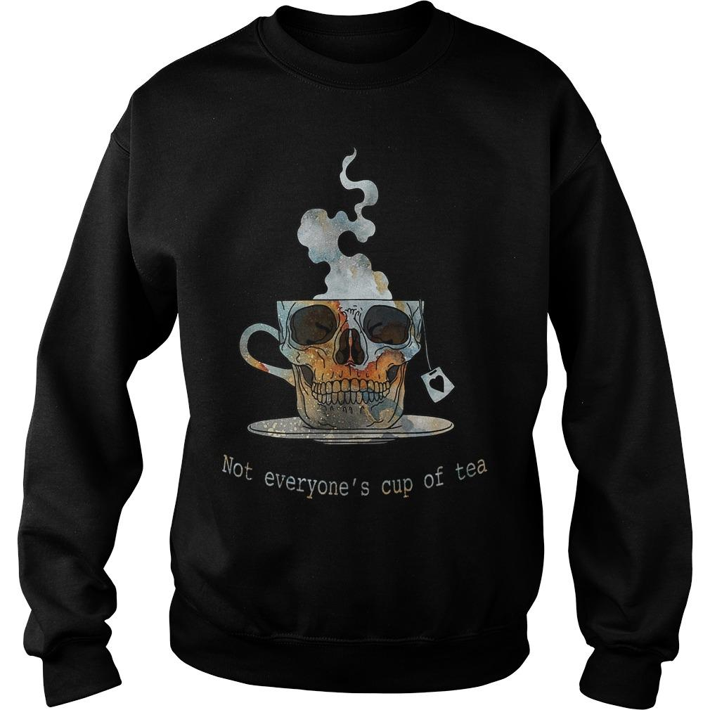 Skull Not Everyone's Cup Of Tea Sweater