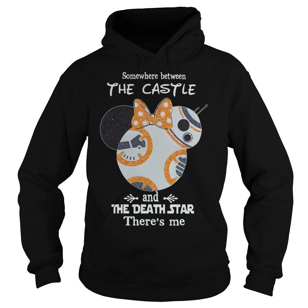 Somewhere Between The Castle And The Death Star There's Me Hoodie