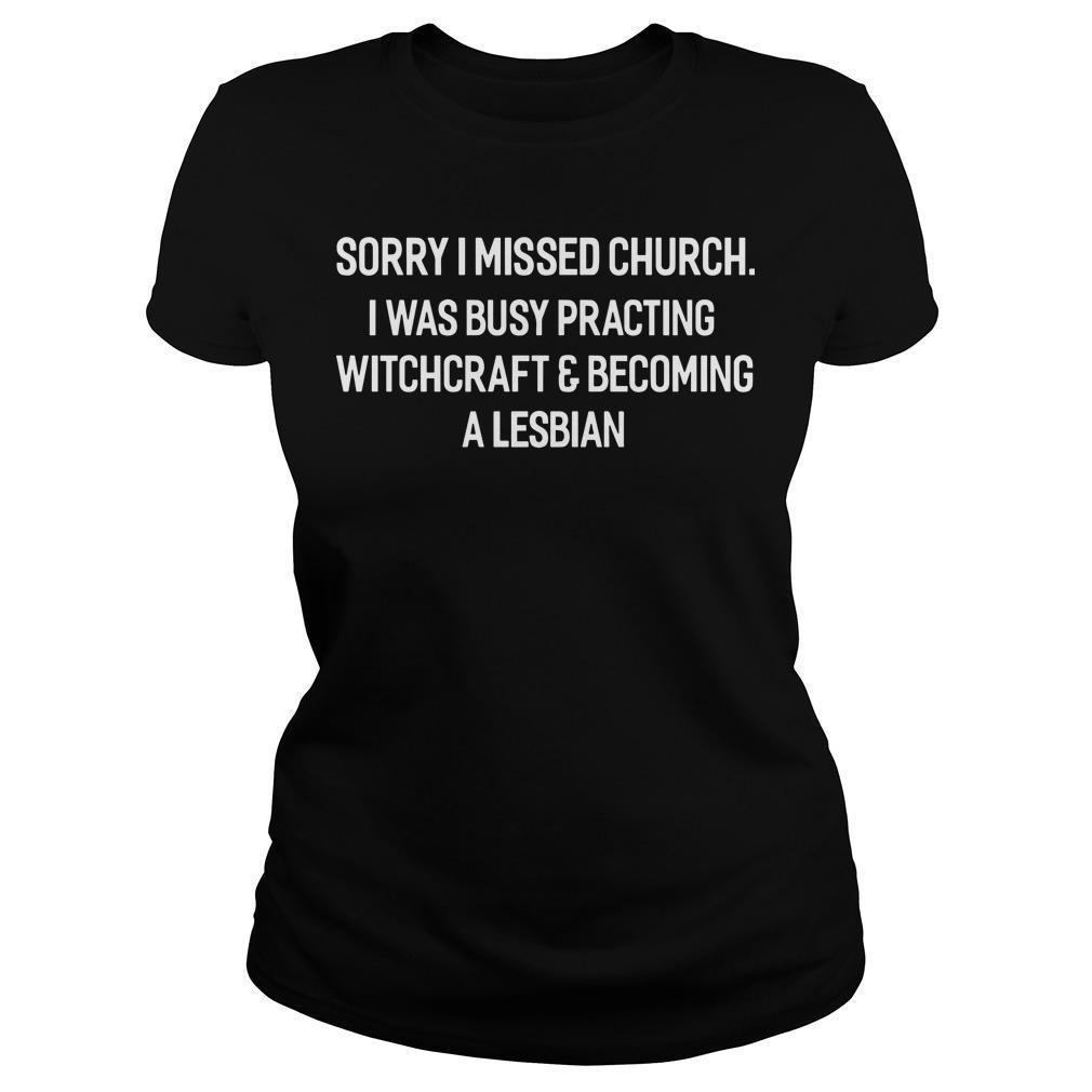 Sorry I Missed Church I Was Busy Practing Witchcraft Longsleeve