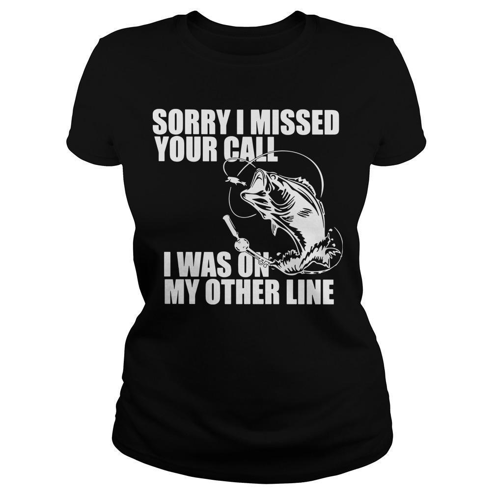 Sorry I Missed Your Call I Was On My Other Line Longsleeve