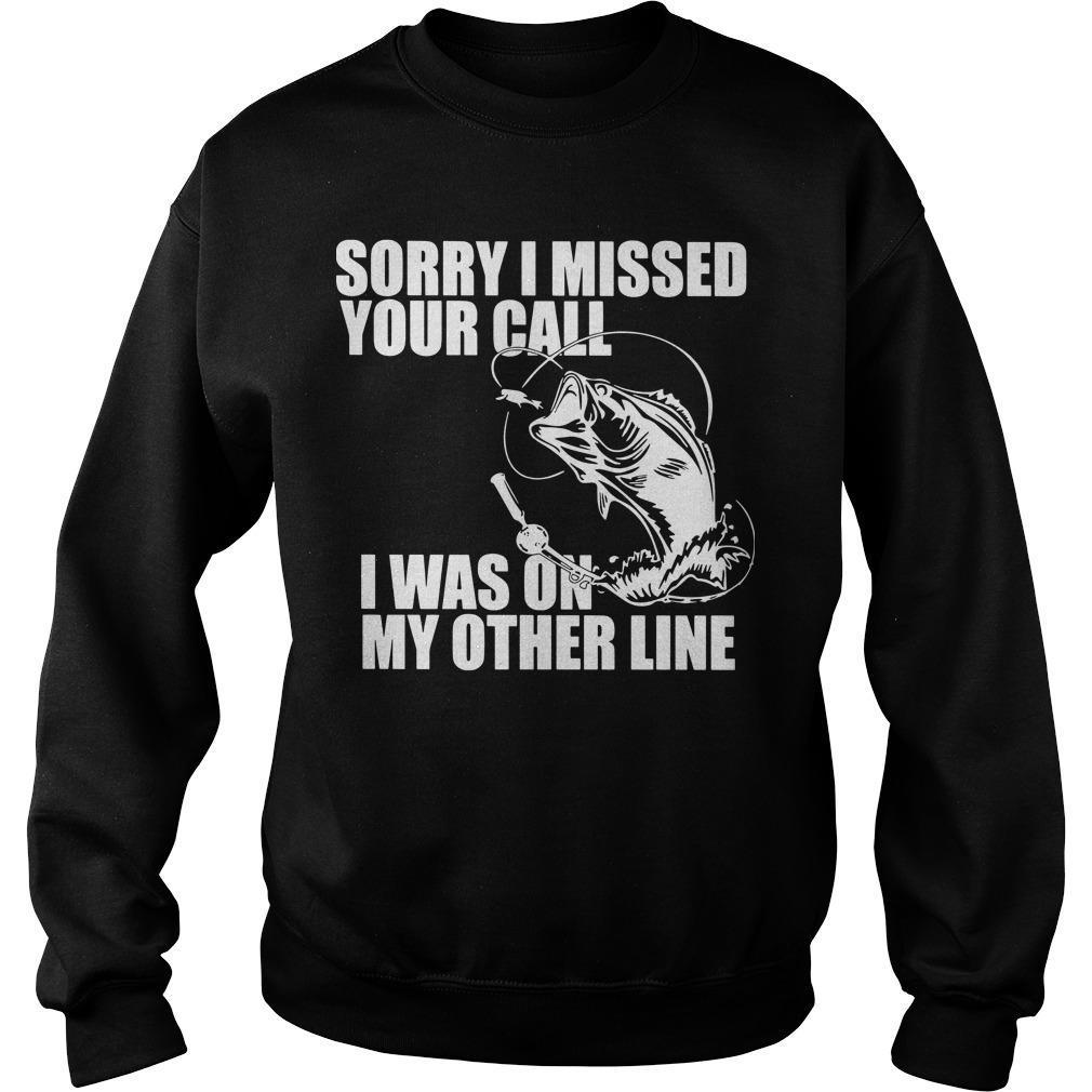 Sorry I Missed Your Call I Was On My Other Line Sweater