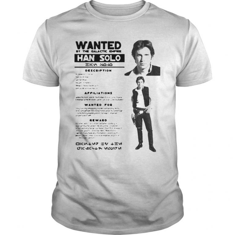 Star Wars Han Solo Wanted By The Galactic Empire Shirt