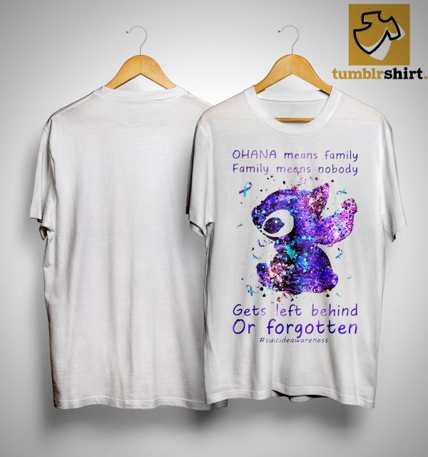 Stitch Ohana Means Family Means Nobody Gets Left Behind Or Forgotten Shirt