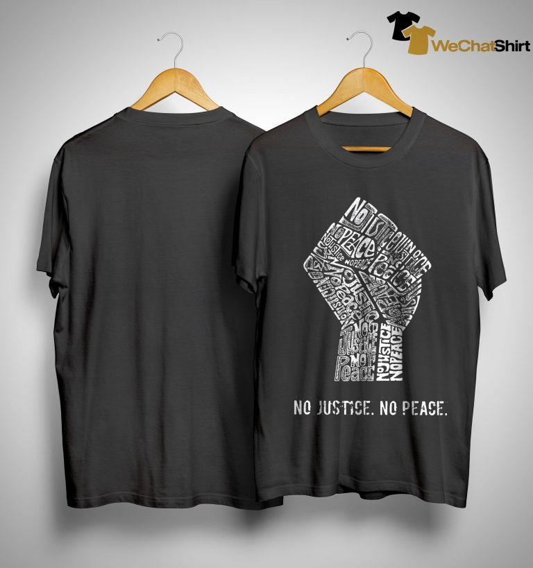 Strong Hand No Justice No Peace Shirt