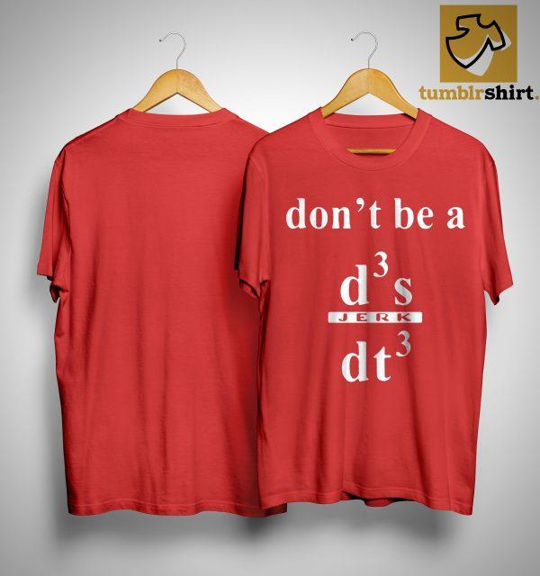 Sushant Singh Rajput Dont Be A Jerk T Shirt