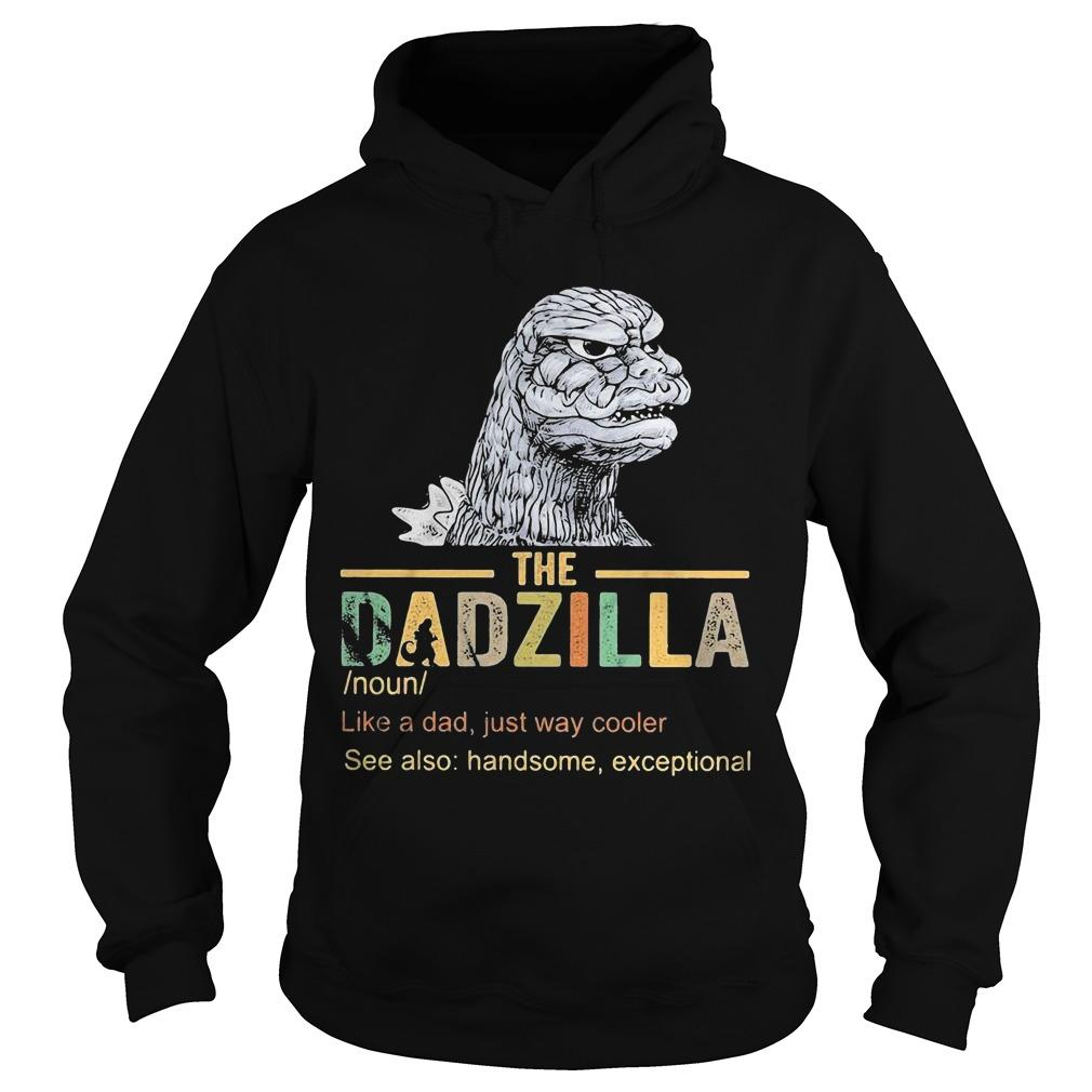 The Dadzilla Like A Dad Just Way Cooler Hoodie