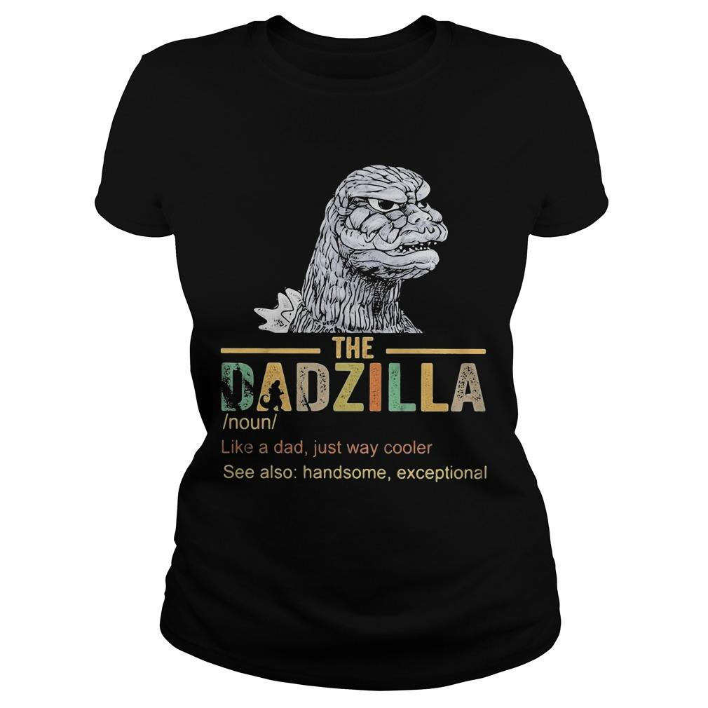 The Dadzilla Like A Dad Just Way Cooler Longsleeve