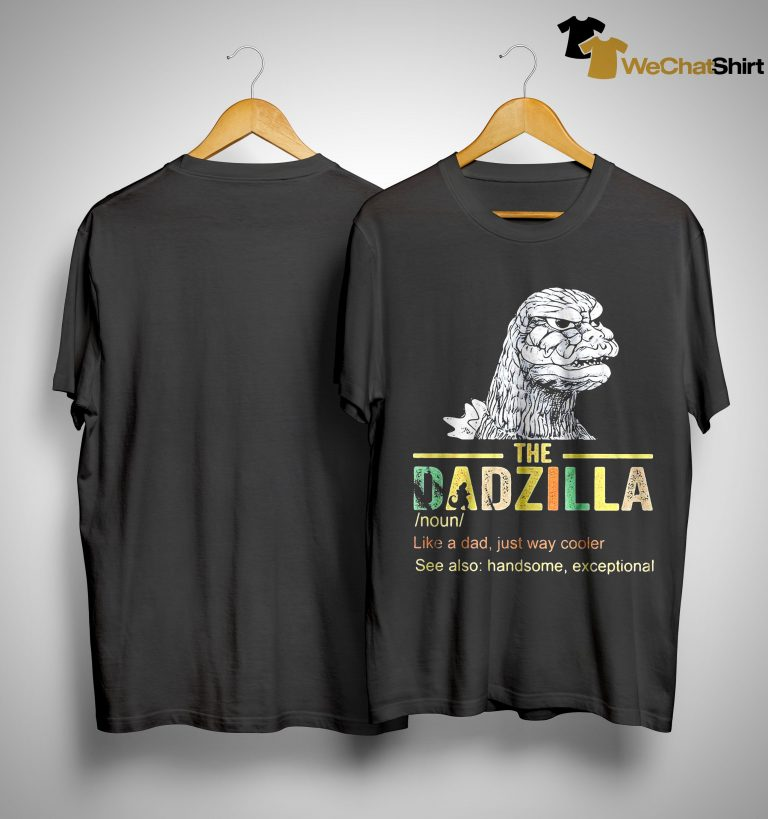 The Dadzilla Like A Dad Just Way Cooler Shirt