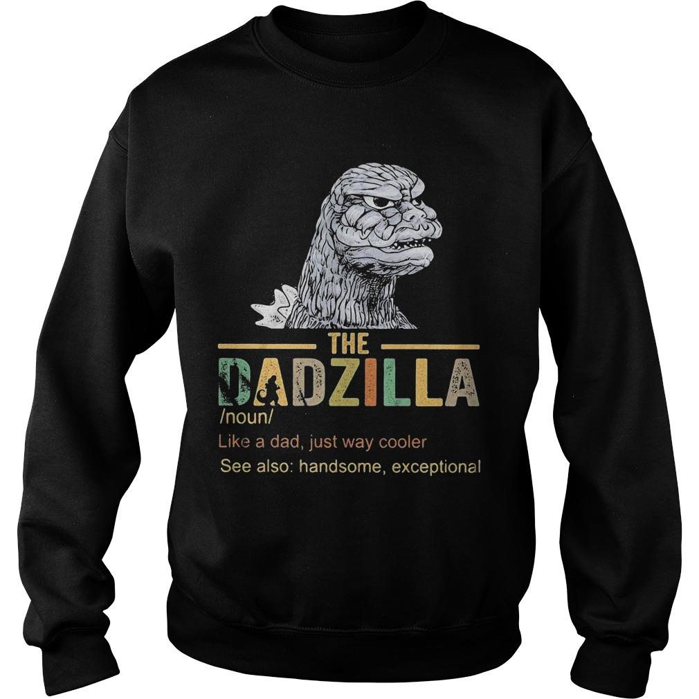 The Dadzilla Like A Dad Just Way Cooler Sweater