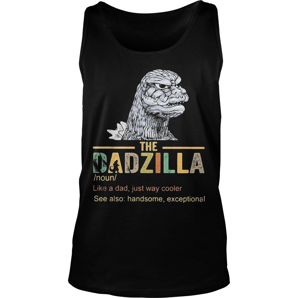 The Dadzilla Like A Dad Just Way Cooler Tank Top