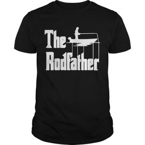 The Rodfather Shirt