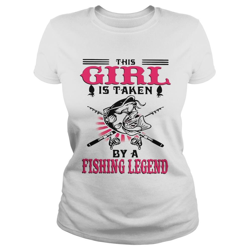 This Girl Is Taken By A Fishing Legend Longsleeve