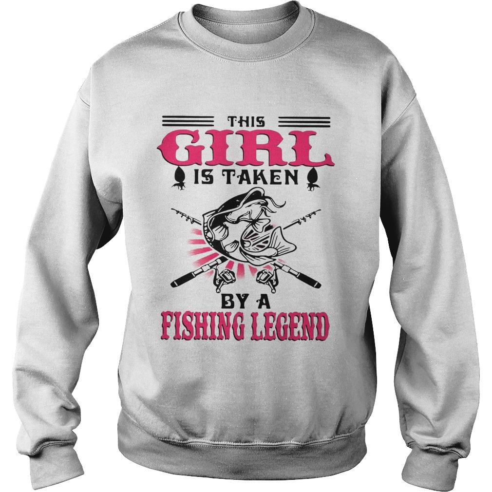 This Girl Is Taken By A Fishing Legend Sweater