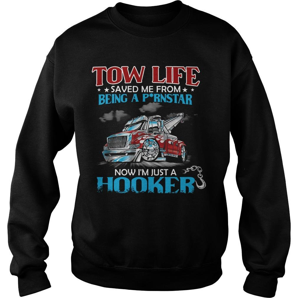Tow Life Saved Me From Being A Pornstar Now I'm Just A Hooker Sweater