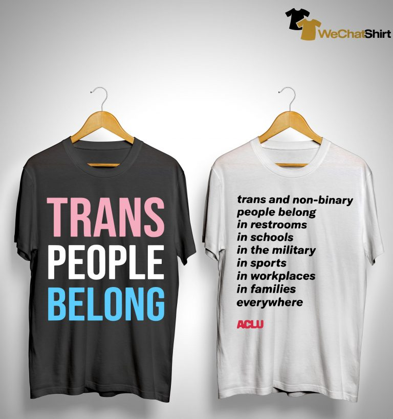 Trans People Belong Shirt