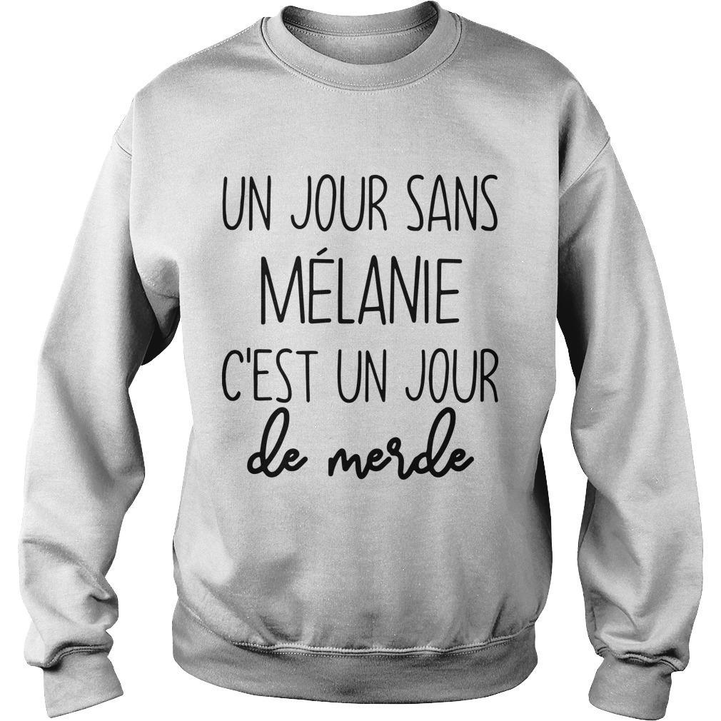 Un Jour Sans Mélanie C'est Un Jour De Merde Sweater