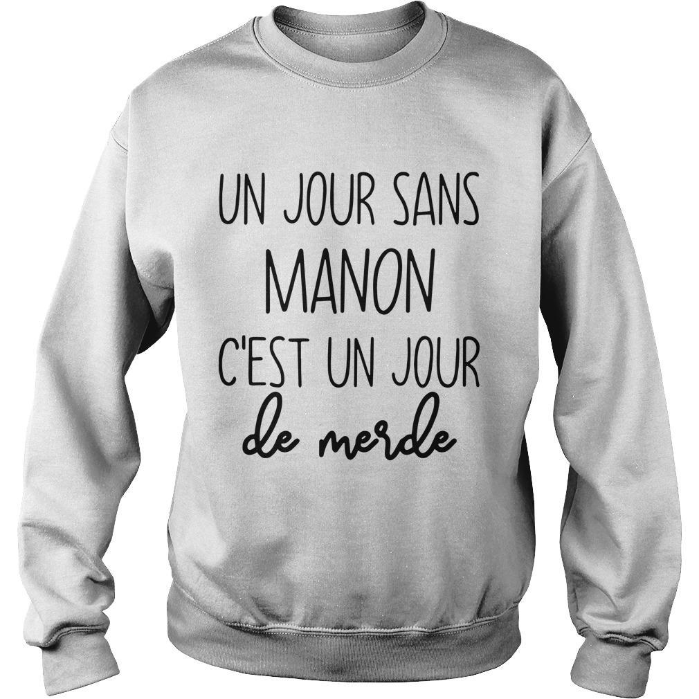 Un Jour Sans Manon C'est Un Jour De Merde Sweater
