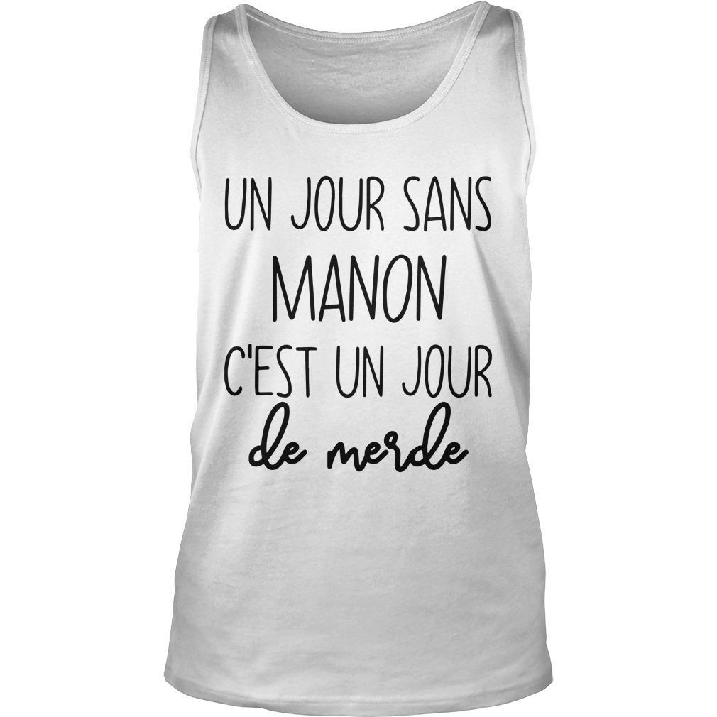 Un Jour Sans Manon C'est Un Jour De Merde Tank Top