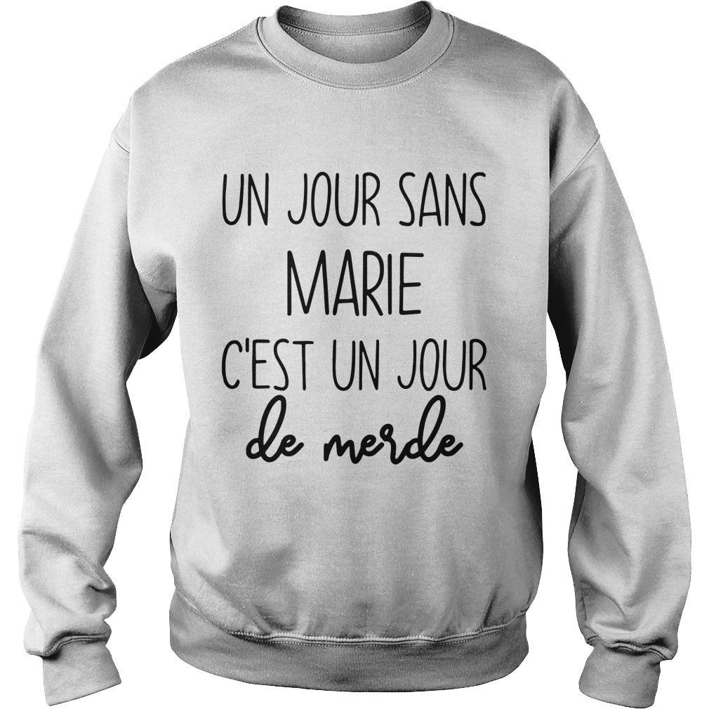 Un Jour Sans Marie C'est Un Jour De Merde Sweater