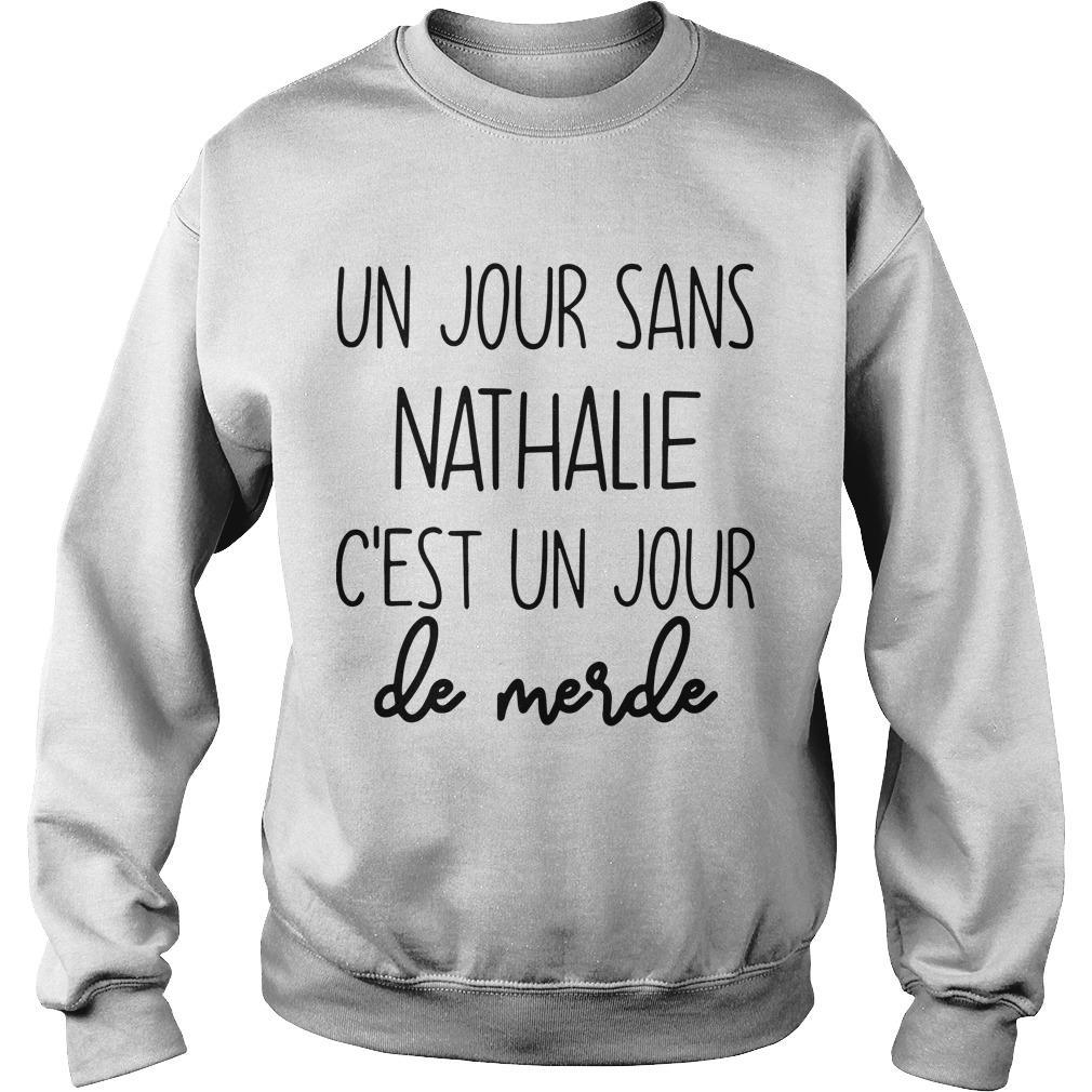 Un Jour Sans Nathalie C'est Un Jour De Merde Sweater
