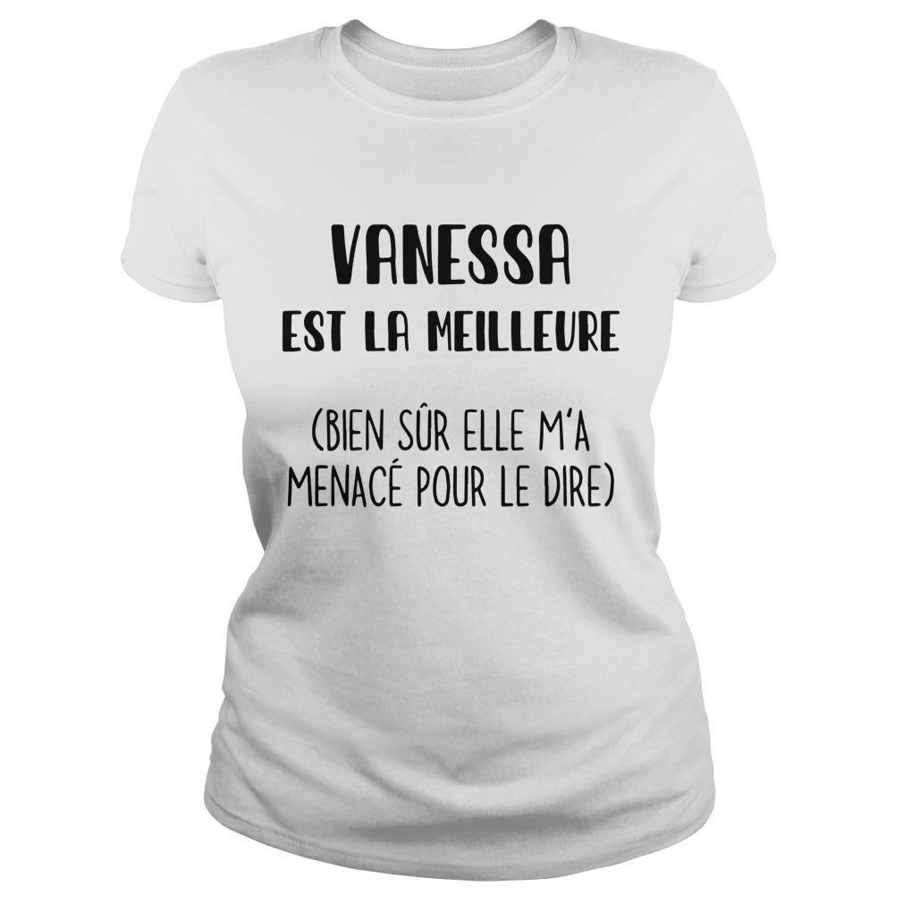 Vanessa Est La Meilleure Bien Sûr Elle M'a Menacé Pour Le Dire Longsleeve