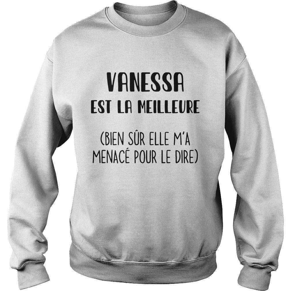 Vanessa Est La Meilleure Bien Sûr Elle M'a Menacé Pour Le Dire Sweater