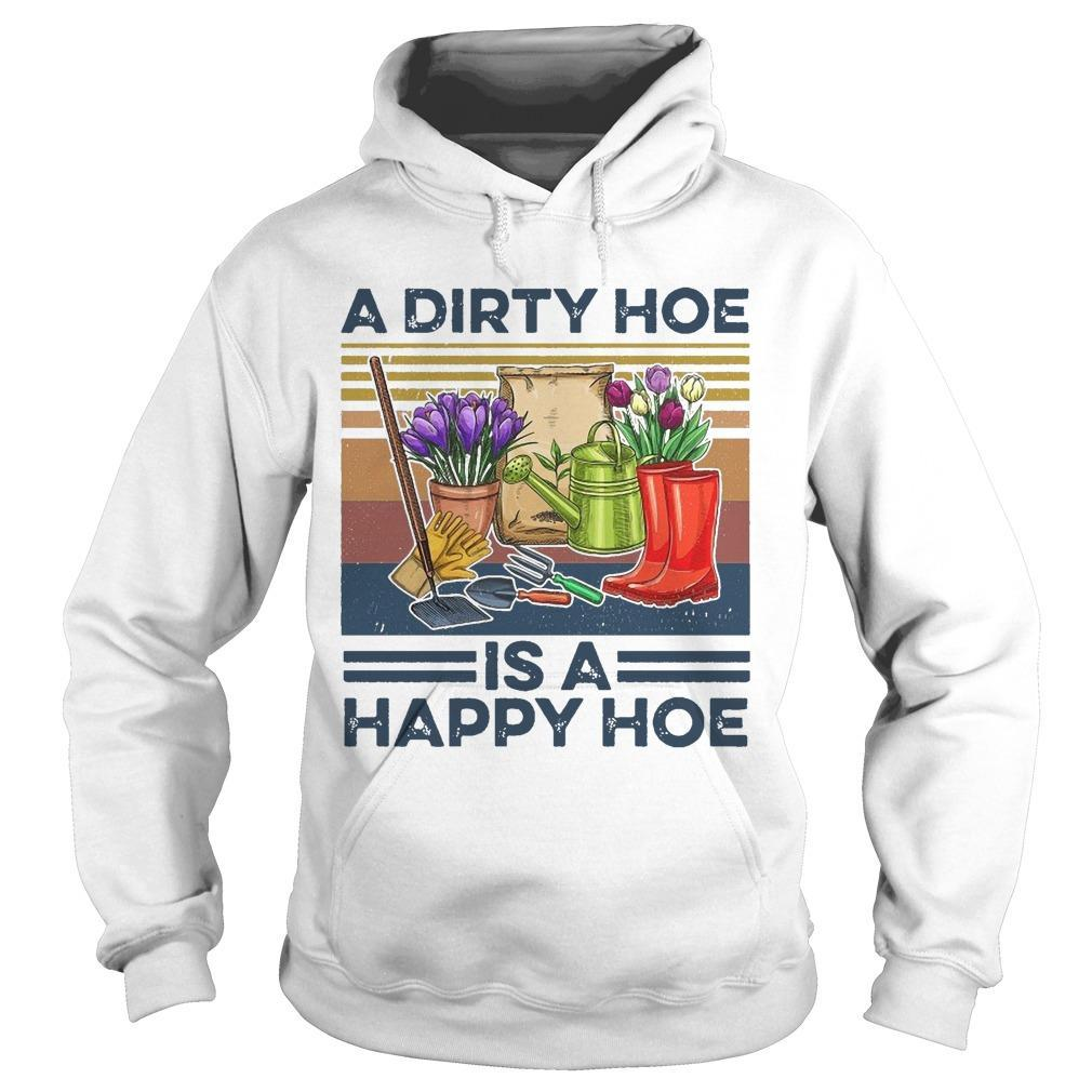Vintage A Dirty Hoe Is A Happy Hoe Hoodie