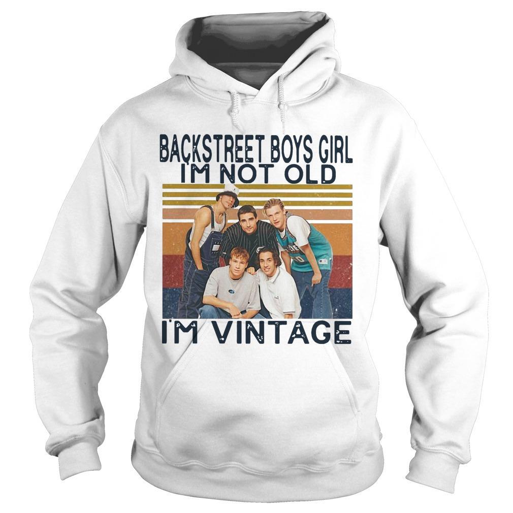 Vintage Backstreet Boys Girl I'm Not Old I'm Vintage Hoodie