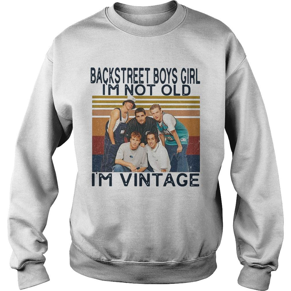 Vintage Backstreet Boys Girl I'm Not Old I'm Vintage Sweater