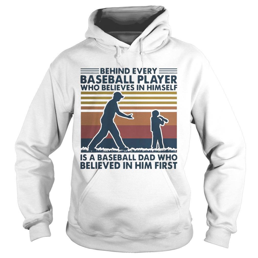 Vintage Behind Every Baseball Player Who Believes In Himself Hoodie