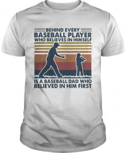 Vintage Behind Every Baseball Player Who Believes In Himself Shirt