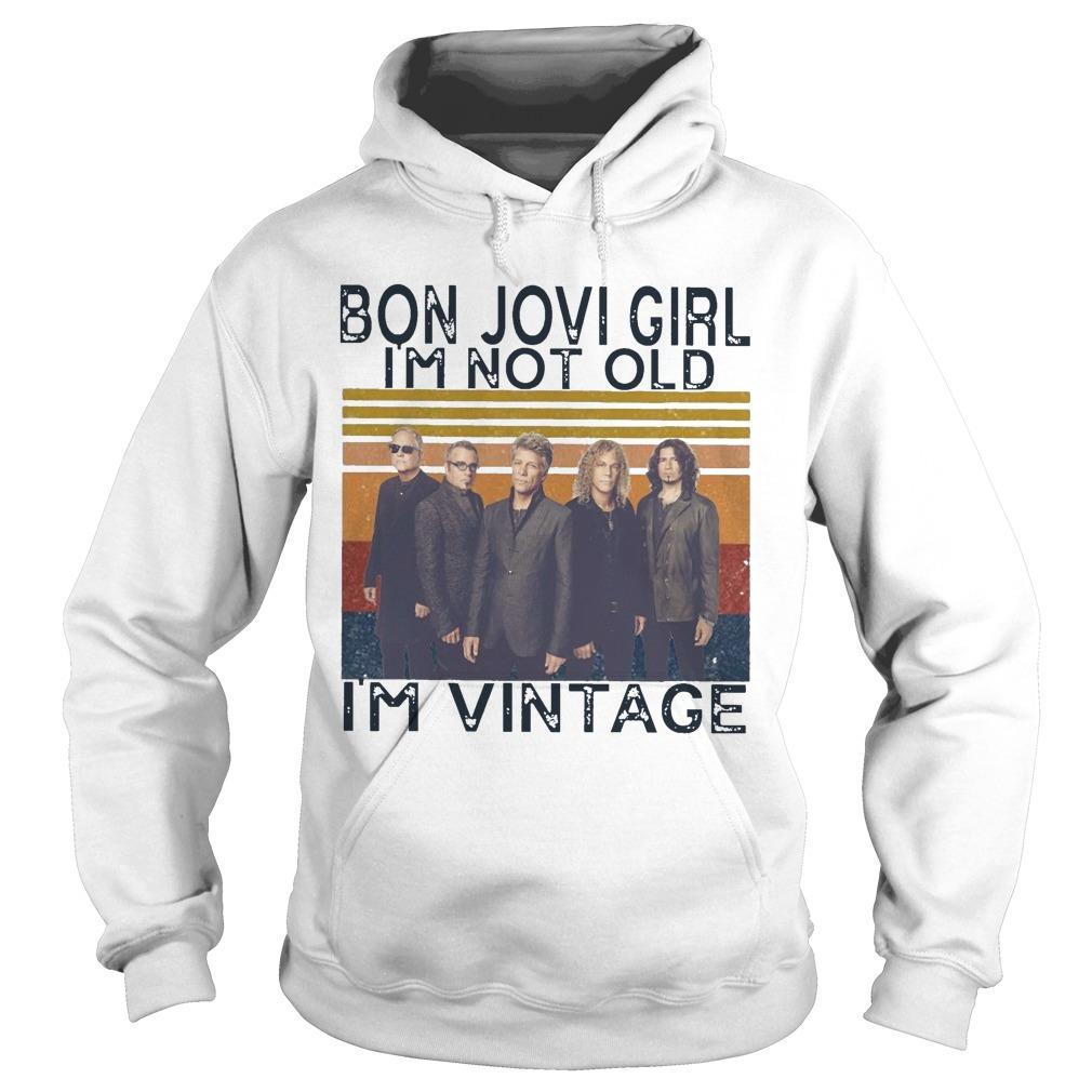 Vintage Bon Jovi Girl I'm Not Old I'm Vintage Hoodie