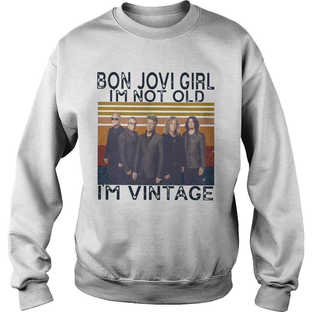 Vintage Bon Jovi Girl I'm Not Old I'm Vintage Sweater