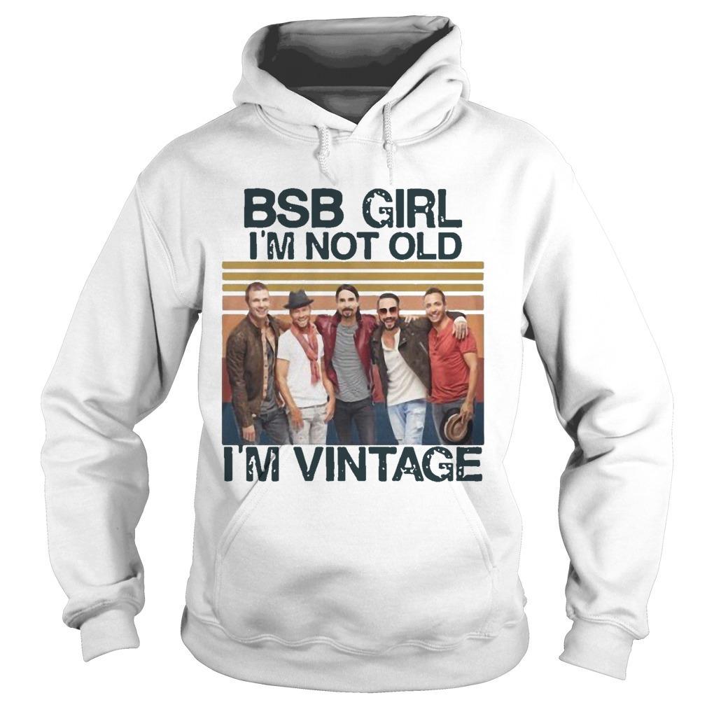 Vintage Bsb Girl I'm Not Old I'm Vintage Hoodie