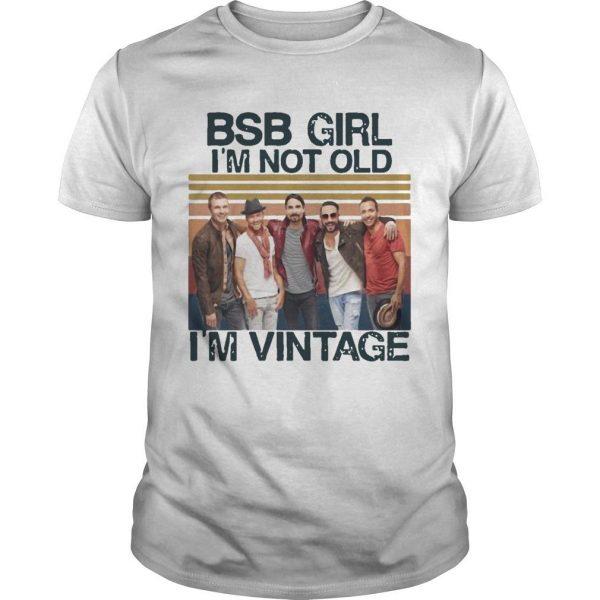 Vintage Bsb Girl I'm Not Old I'm Vintage Shirt