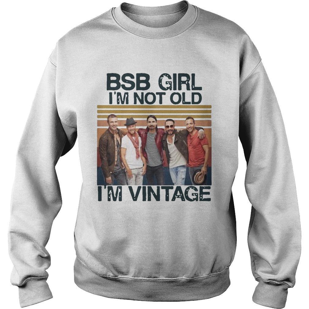 Vintage Bsb Girl I'm Not Old I'm Vintage Sweater