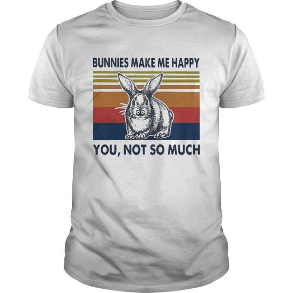 Vintage Bunnies Make Me Happy You Not So Much Shirt