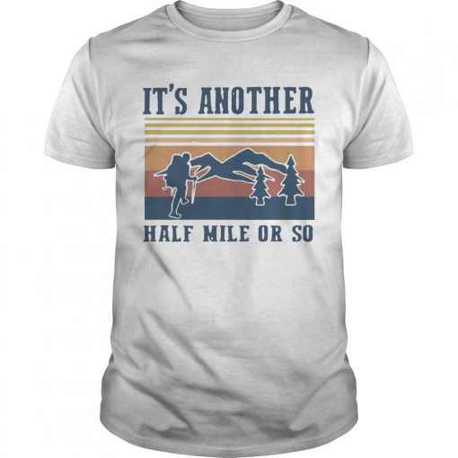 Vintage Camping It's Another Half Mile Or So Shirt