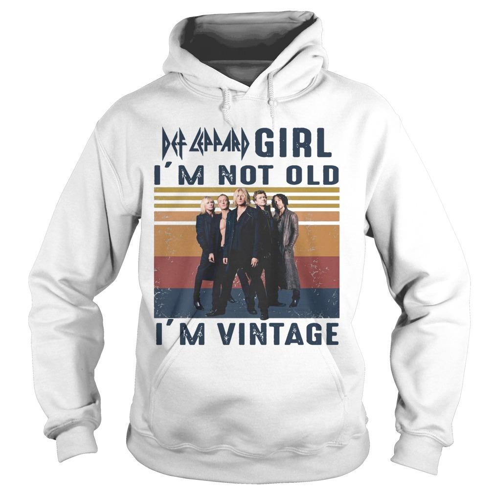 Vintage Def Leppard Girl I'm Not Old I'm Vintage Hoodie