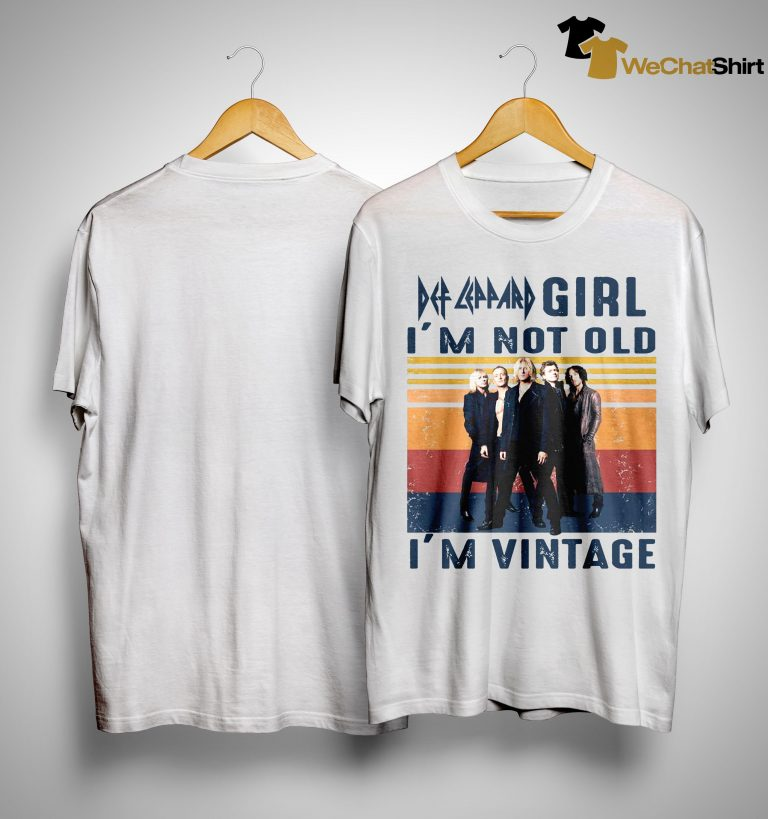 Vintage Def Leppard Girl I'm Not Old I'm Vintage Shirt